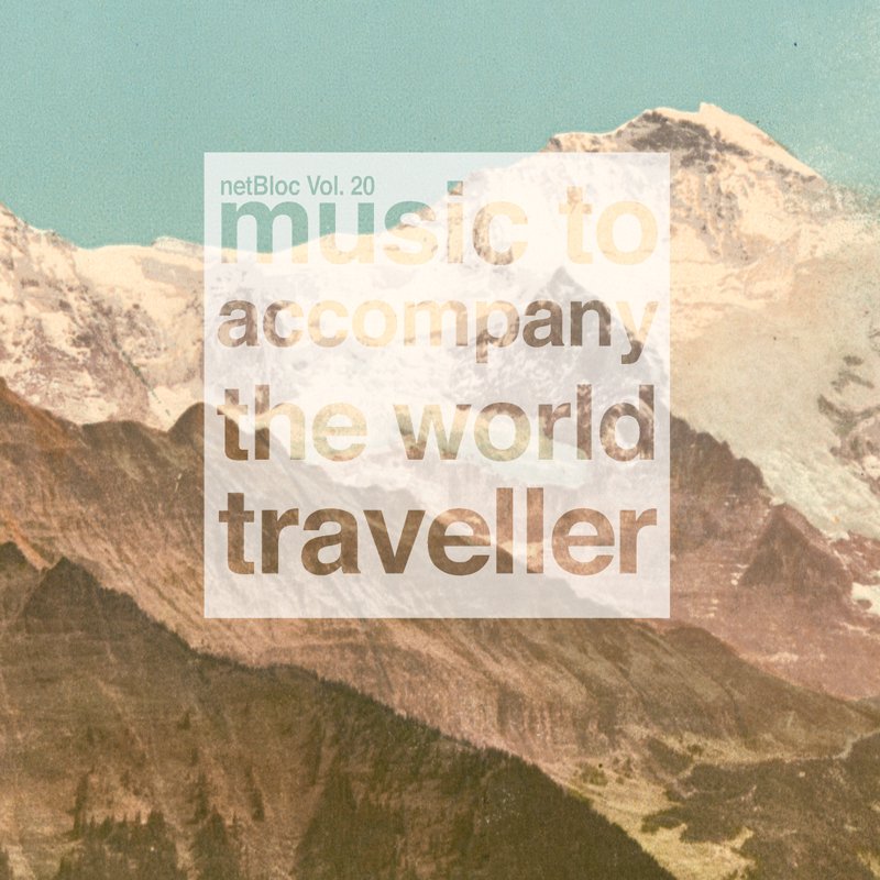 Cover of netBloc Volume 20: music to accompany the world traveller
