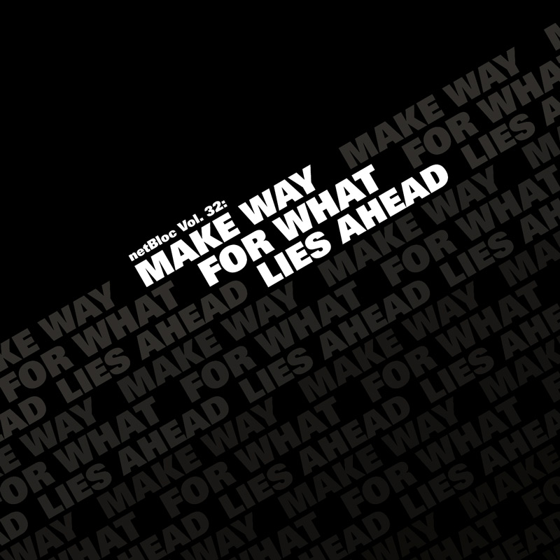 Cover of 'netBloc Vol. 32: Make Way For What Lies Ahead'