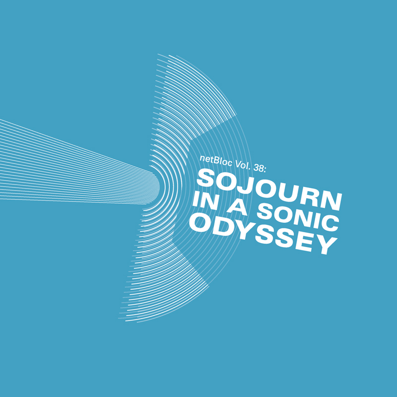 Cover of 'netBloc Vol. 38: Sojourn In A Sonic Odyssey'