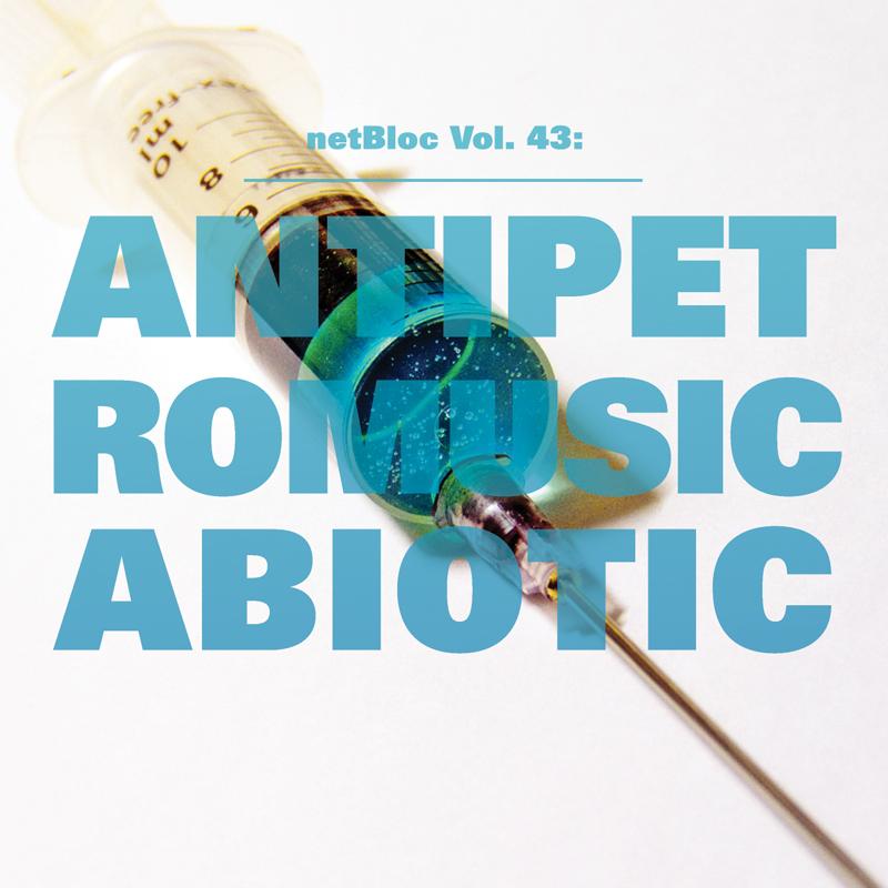 Cover of 'netBloc Vol. 43: ANTIPETROMUSICABIOTIC'