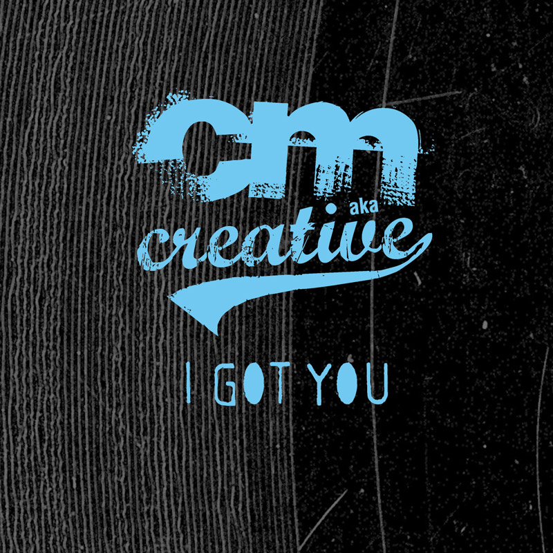 Cover of CM aka Creative's 'I Got You'