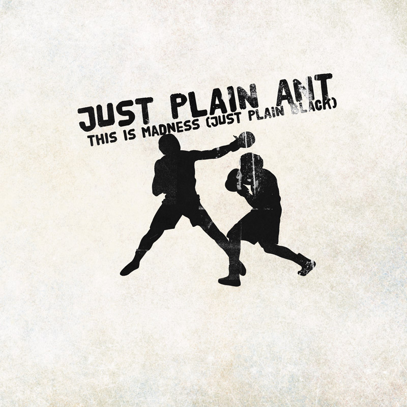 Cover of Just Plain Ant's 'This Is Madness (Just Plain Black)'