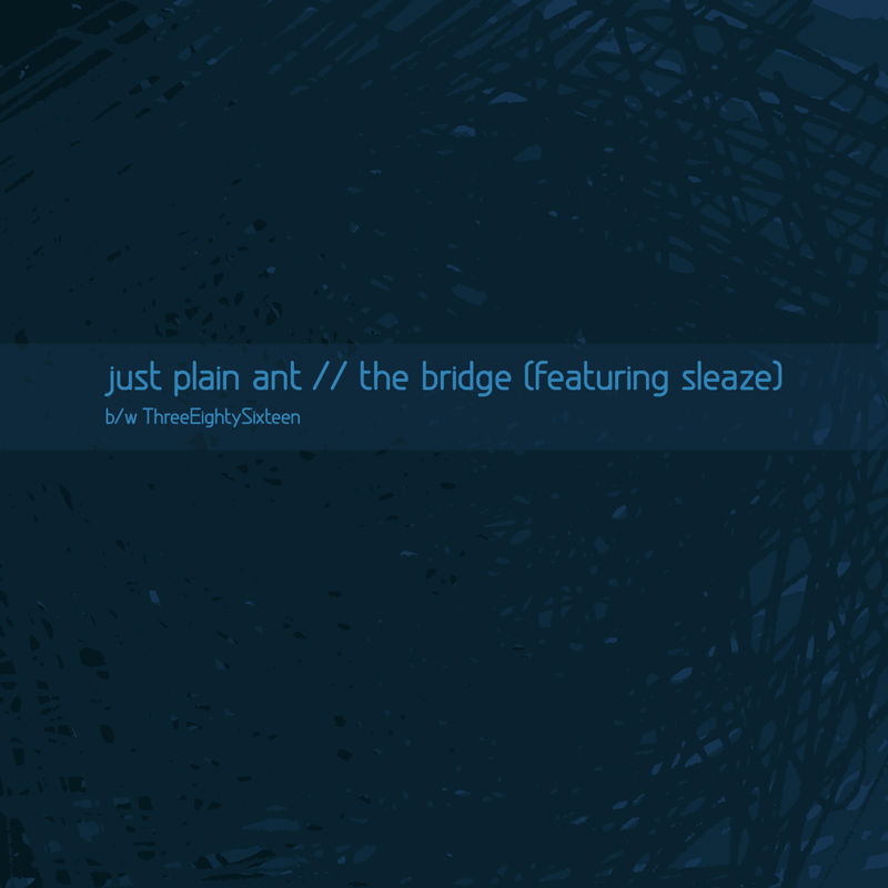 Cover of Just Plain Ant 'The Bridge (Featuring Sleaze)'