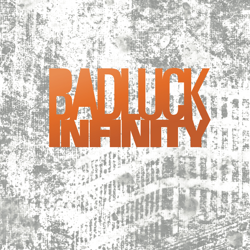 Cover of BADLUCK 'Infinity'