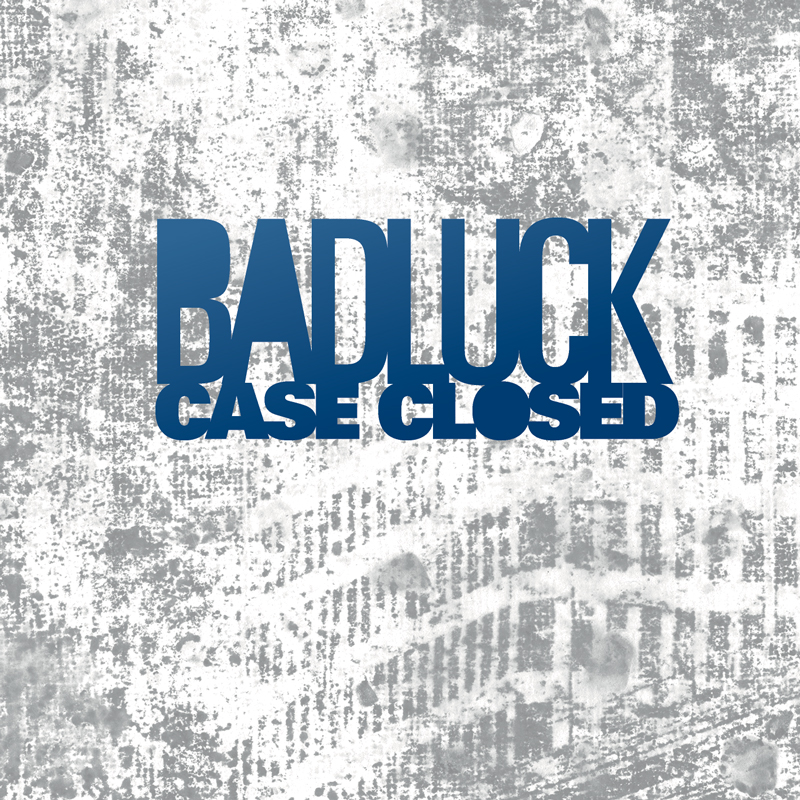 Cover of BADLUCK 'Case Closed'