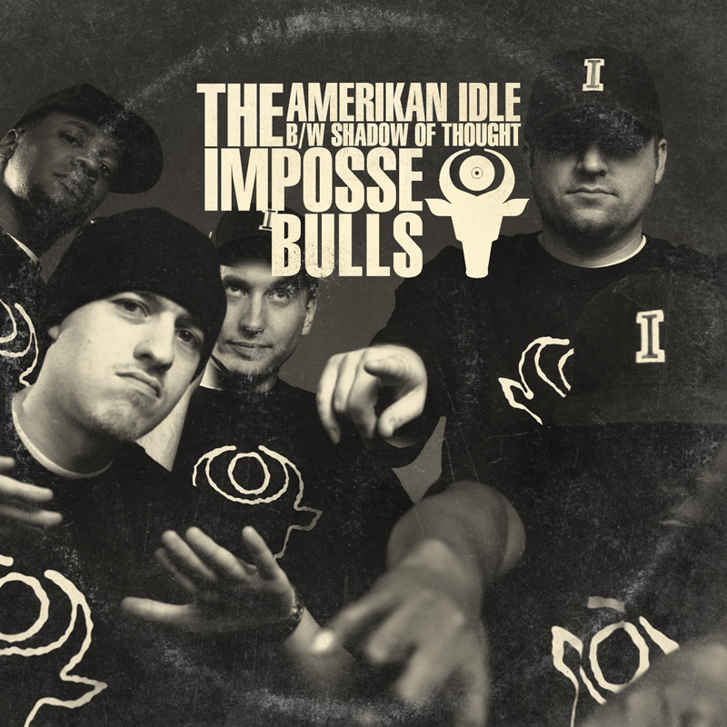 Cover of The Impossebulls 'AmeriKan Idle B/W Shadow of Thought'