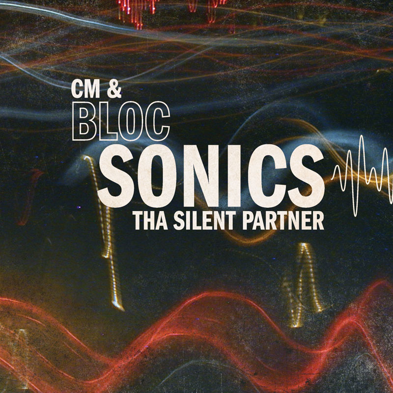 Cover of CM & Tha Silent Partner 'bloc Sonics'