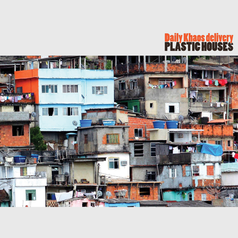 Cover of Daily Khaos delivery 'Plastic Houses'