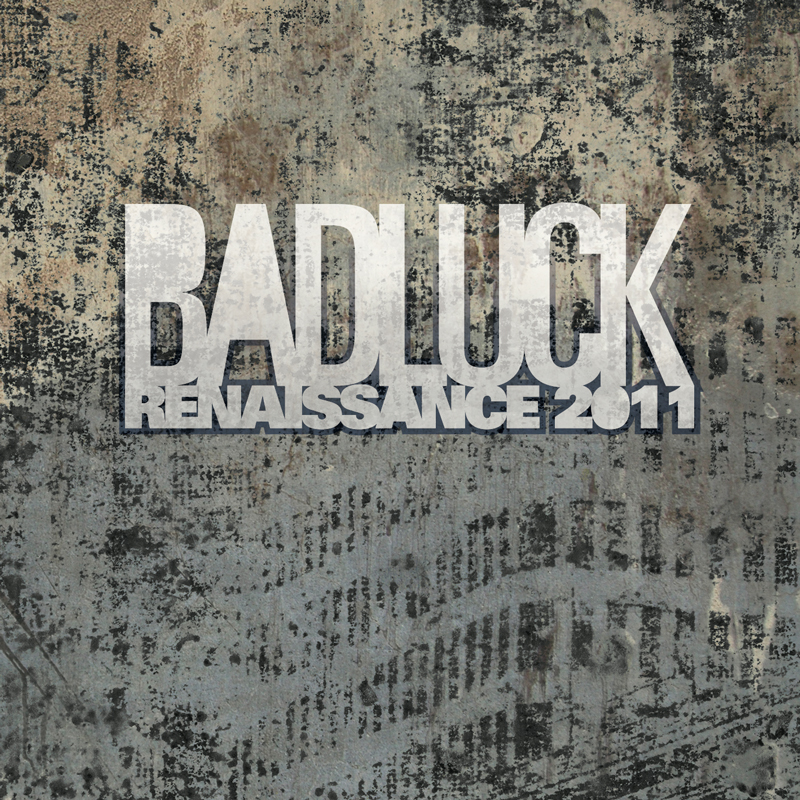 Cover of BADLUCK 'Renaissance 2011'