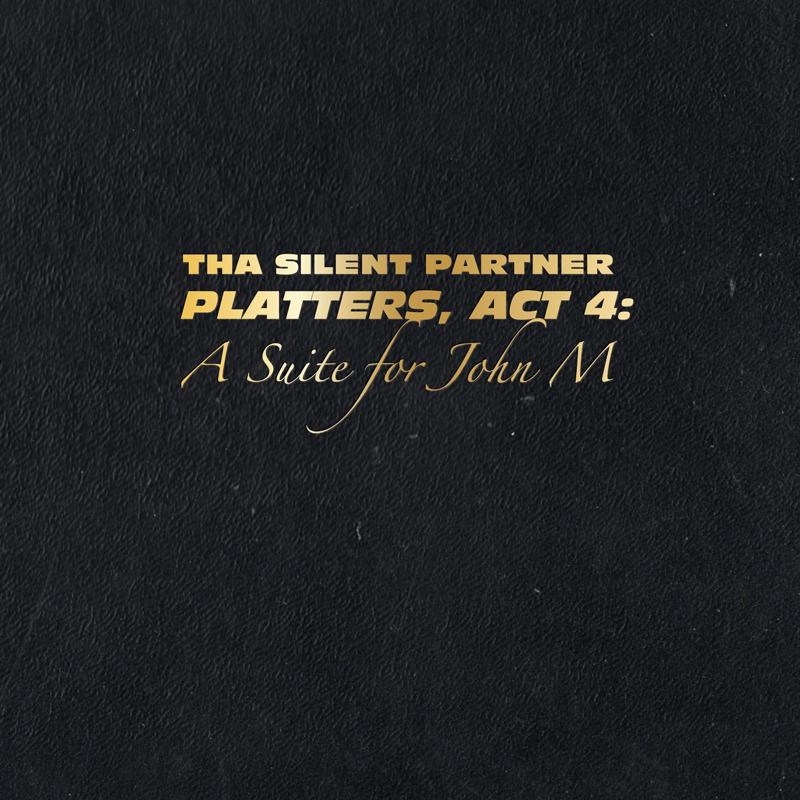 Cover of Tha Silent Partner's 'Platters, Act 4: A Suite For John M'