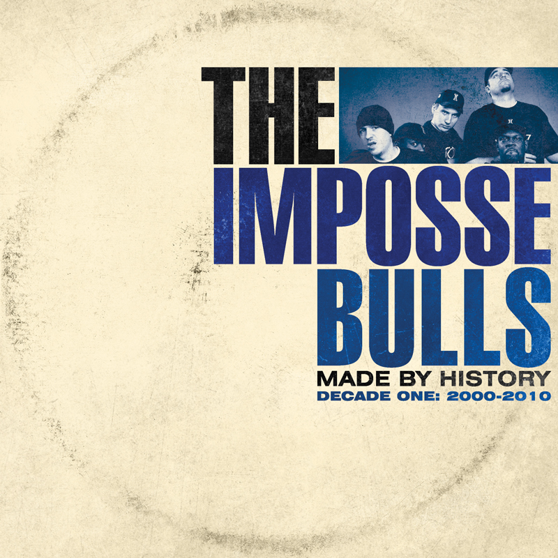 Cover of The Impossebulls 'Made by History (Decade One: 2000-2010)'