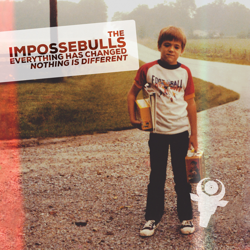 Cover of The Impossebulls 'Everything Has Changed; Nothing Is Different'