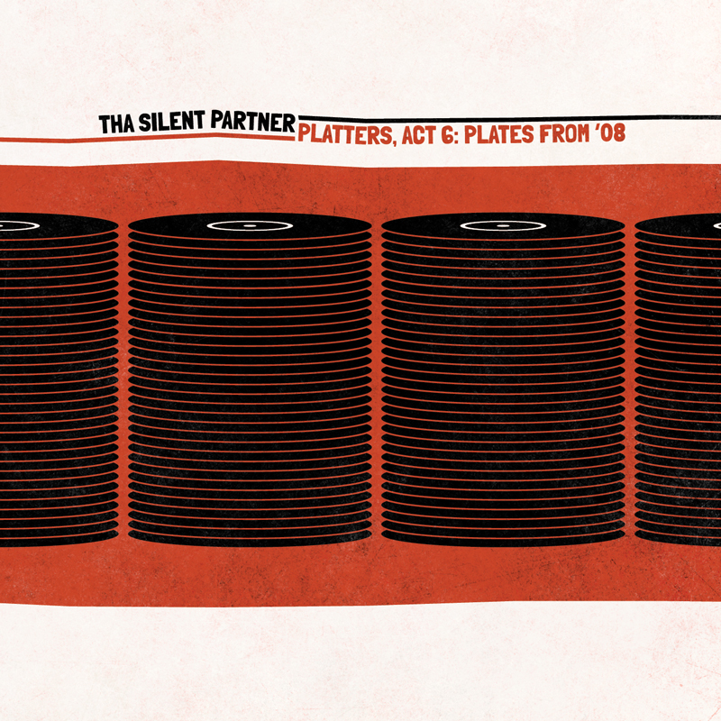 Cover of Tha Silent Partner 'Platters, Act 6: Plates From '08'