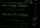 "Charlie Chaplin's ""The Good For Nothing"""