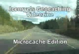 Still frame from: Icenrye's Geocaching Videozine - Microcache Edition - Episode 7.