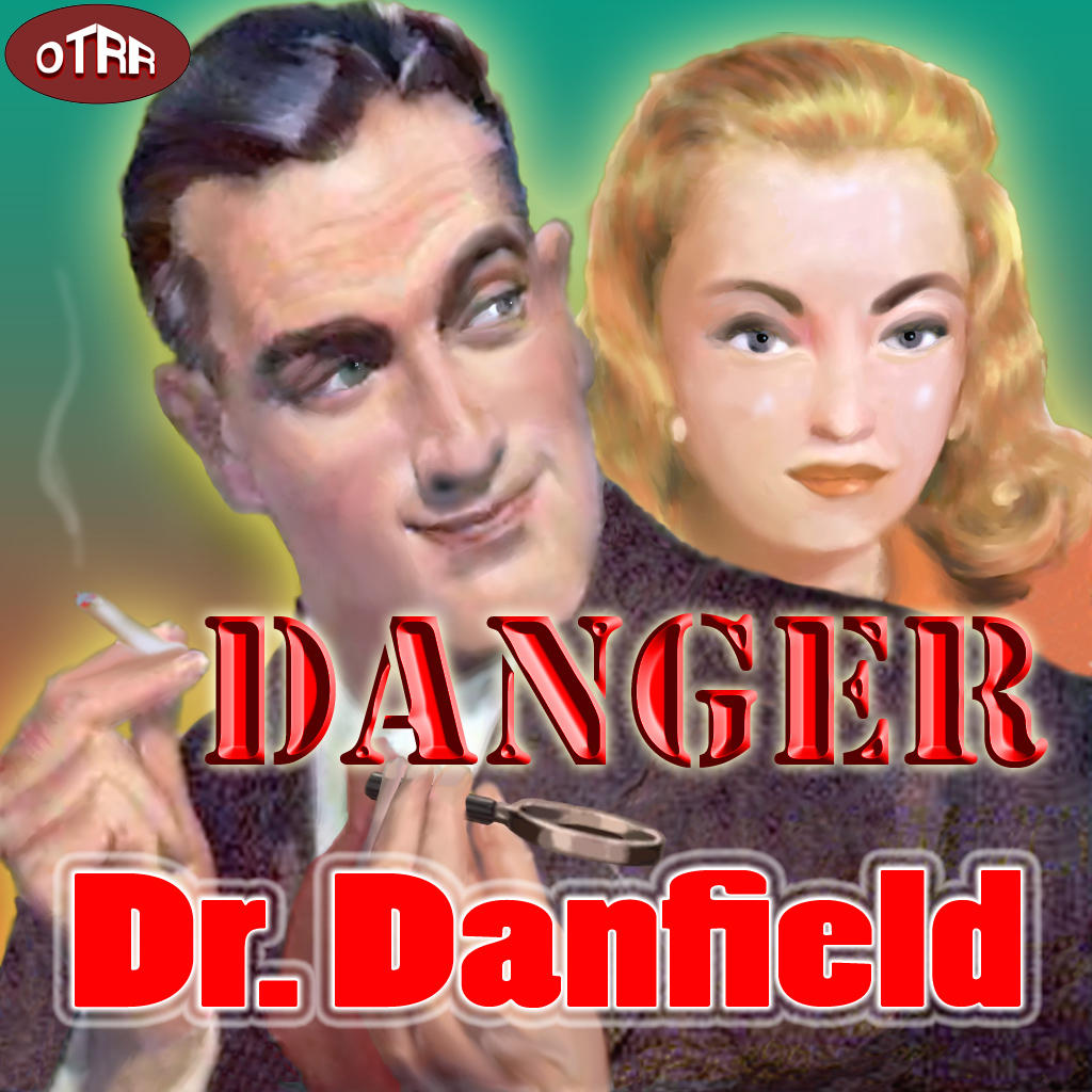 http://ia310113.us.archive.org/3/items/OTRR_Certified_Danger_Dr_Danfield/OTRR_Certified_Danger_Dr_Danfield.jpg