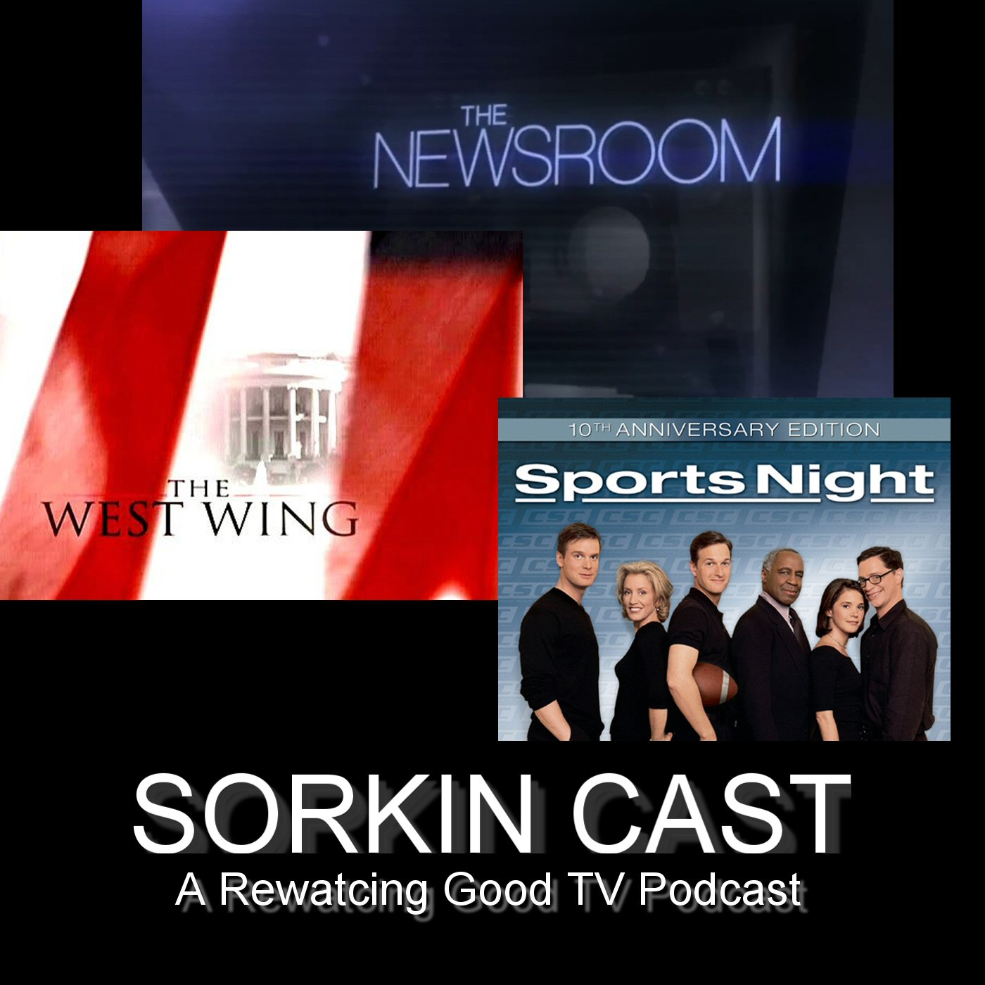 Sorkin Cast: West Wing, The Newsroom, Sports Night Podcast