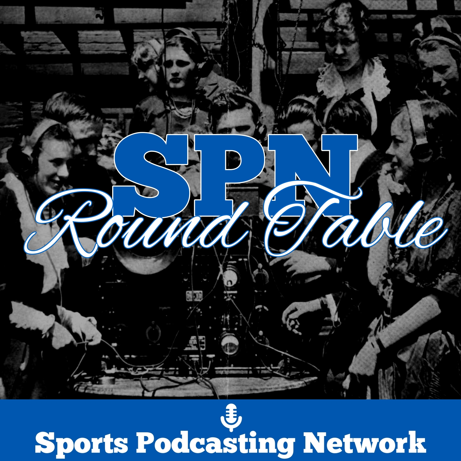 SPN Round Table – Sports Podcasting Network
