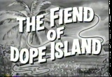 Still frame from: The Fiend Of Dope Island