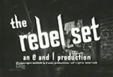 Still frame from: The Rebel Set