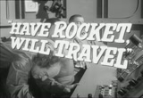 Still frame from: Trailer - Have Rocket Will Travel