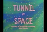 Still frame from: Tunnel In Space
