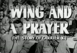 Still frame from: Wing and a Prayer trailer