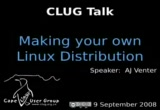 Still frame from: CLUG Talk 09 September 2008 - Making Your Own Linux Distribution
