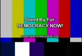 Still frame from: Democracy Now! Wednesday, February 13, 2008