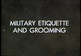 Still frame from: The Pleasure of Your Company: Military Etiquette and Grooming