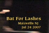 Still frame from: Bat For Lashes - Maxwells NJ - Jul 24 2007