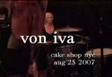 Still frame from: PUNKCAST#1193 Von Iva - Cake Shop NYC  - Aug 25 2007