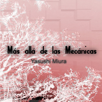 Yasushi Miura - 『Más allá de las Mecánicas』[rdm070]