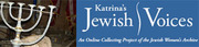 Jewish Women's Archive - Katrina's Jewish Voices