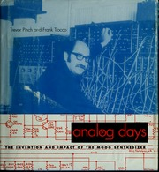 Analog Days The Invention and Impact of the Moog Synthesizer