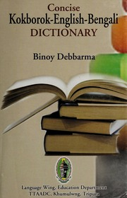 Concise Kokborok–English–Bengali Dictionary : Binoy Debbarma : Free