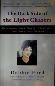 The Dark Side Of The Light Chasers : Reclaiming Your Power, Creativity,  Brilliance, And Dreams : Ford, Debbie : Free Download, Borrow, And  Streaming ...