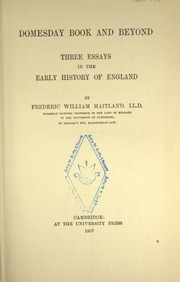 Three Essays in the Early History of England Domesday Book and Beyond