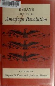 essays on the american revolution  kurtz stephen g  free download  essays on the american revolution  kurtz stephen g  free download  borrow and streaming  internet archive