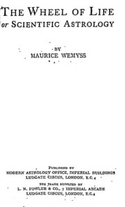 The Wheel Of Life Or Scientific Astrology : Wemyss,maurice : Free
