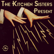 Kitchen Sisters Collection