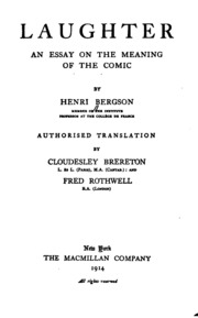 Laughter An Essay On The Meaning Of The Comic  Henri Bergson  Laughter An Essay On The Meaning Of The Comic  Henri Bergson  Free  Download Borrow And Streaming  Internet Archive
