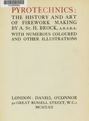 Pyrotechnics : the history and art of firework making : Brock, Alan