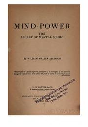 Mind Power The Secret Of Mental Magic William Walker Atkinson