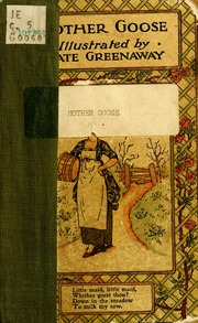 Mother Goose Or The Old Nursery Rhymes Greenaway Kate 1846 1901 Free Borrow And Streaming Internet Archive