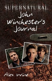 picture regarding John Winchester Journal Pages Printable called Supernatural [digital device] : Irvine, Alex (Alex