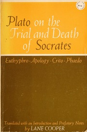 a discussion of the socrates view of death in the phaedo crito and apology The trial and death of socrates: being the euthyphron, apology, crito and phaedo of plato plato apology, crito, and plato full view - 1887.