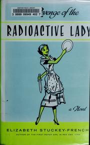 the revenge of the radioactive lady stuckey french elizabeth