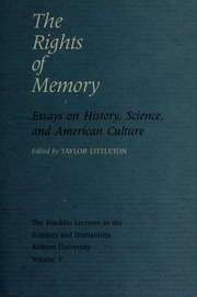 The Rights Of Memory  Essays On History Science And American  The Rights Of Memory  Essays On History Science And American Culture   Littleton Taylor  Free Download Borrow And Streaming  Internet Archive
