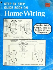 step by step guide book on home wiring step by step guide book co rh archive org Home Electrical Outlets Wiring Basics Home Electrical Wiring Basics